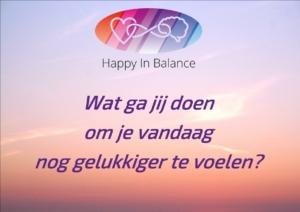 Wat ga jij doen om je vandaag nog gelukkiger te voelen?