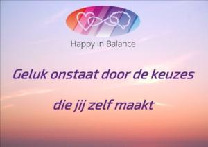 Geluk ontstaat door de keuzes die jij zelf maakt
